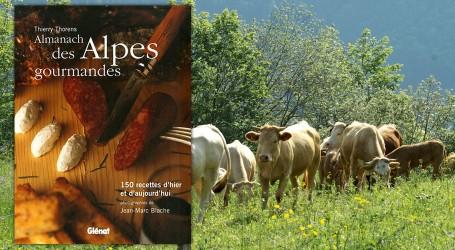 Almanach des Alpes gourmandes Thierry Thorens